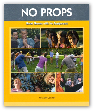 Click HERE to learn more about No Props: Great Games with No Equipment
